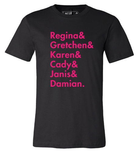 Mean Girls Unisex Names Tee
