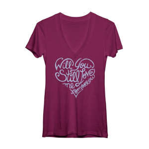 Beautiful Will You Still Love Me V-Neck